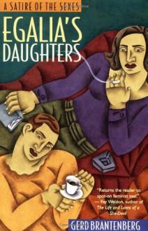 Egalia's Daughter: A Satire of the Sexes (Women in Translation) - Gerd Brantenberg