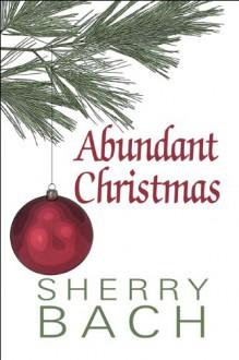 Abundant Christmas - Sherry Bach