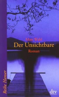 Der Unsichtbare (Taschenbuch) - Mats Wahl