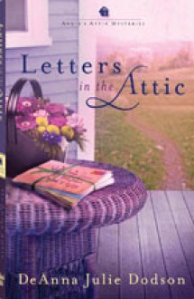 Letters in the Attic - DeAnna Julie Dodson