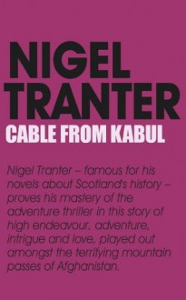 Cable from Kabul - Nigel Tranter