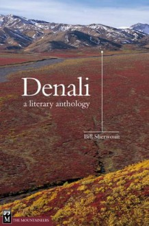 Denali: A Literary Anthology - Bill Sherwonit