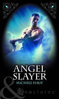 Angel Slayer (Of Angels and Demons #1) - Michele Hauf