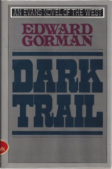 Dark Trail - Ed Gorman