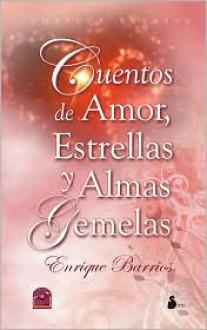 Cuentos de Amor, Estrellas y Almas Gemelas - Enrique Barrios