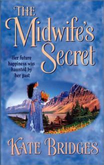 The Midwife's Secret - Kate Bridges