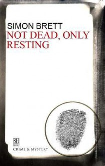 Not Dead, Only Resting (Charles Paris Series #10) - Simon Brett
