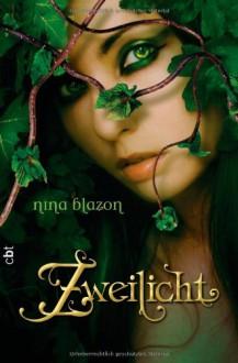 Zweilicht - Nina Blazon
