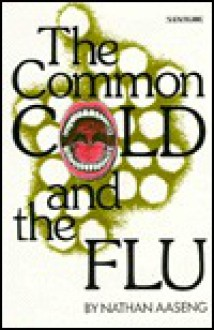 The Common Cold And The Flu - Nathan Aaseng
