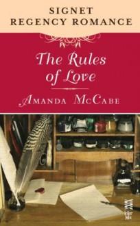 The Rules of Love: Signet Regency Romance (InterMix) - Amanda McCabe
