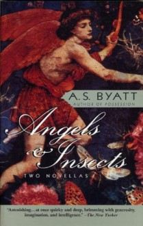Angels & Insects: Two Novellas (Vintage International) - A.S. Byatt