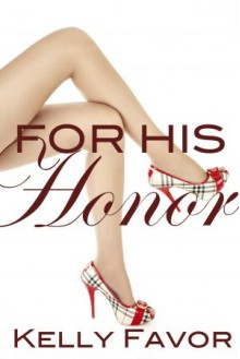 For His Honor - Kelly Favor