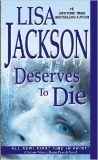 Deserves To Die - Lisa Jackson