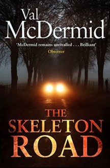 The Skeleton Road - Val McDermid