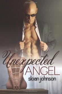 Unexpected Angel: 1 (Isthmus Alliance) - Sloan Johnson