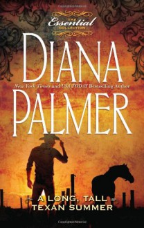 A Long, Tall Texan Summer (The Essential Collection) - Diana Palmer