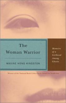 The Woman Warrior - Maxine Hong Kingston