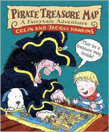 Pirate Treasure Map: A Fairytale Adventure - Jacqui Hawkins, Colin Hawkins