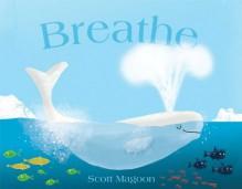 Breathe - Scott Magoon