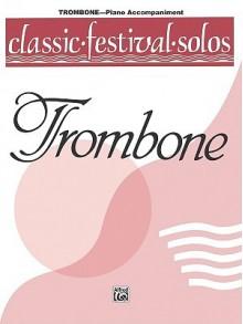 Classic Festival Solos (Trombone), Vol 1: Piano Acc. - Alfred A. Knopf Publishing Company