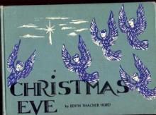 Christmas Eve - Edith Thacher Hurd, Clement Hurd