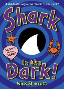 Shark in the Dark - Nick Sharratt