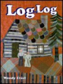 Log by log - Wendy Etzel