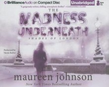 The Madness Underneath - Maureen Johnson, Nicola Barber