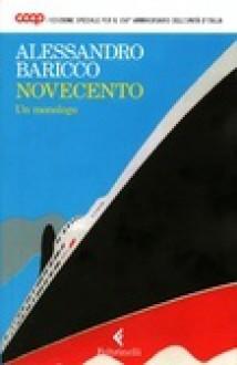 Novecento. Un monologo - Alessandro Baricco