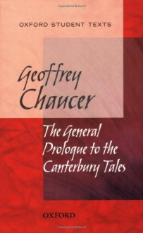 The General Prologue to the Canterbury Tales (Oxford Student Texts) - Geoffrey Chaucer