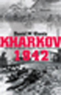 Kharkov 1942 - David M. Glantz