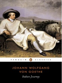 Italian Journey - Johann Wolfgang von Goethe, Elizabeth Mayer