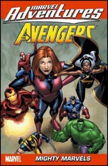 Marvel Adventures The Avengers - Volume 6: Mighty Marvels - Marc Sumerak, Ig Guara