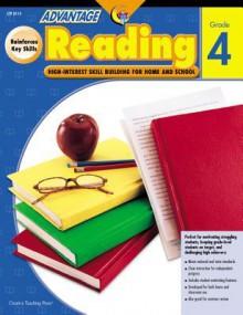 Advantage Reading Grade 4 - Creative Teaching Press, Carla Hamaguchi, Frank Ordaz, Corbin Hilam