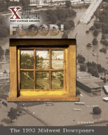 Flood!: The 1993 Midwest Downpours - Barbara Knox, Daniel H. Franck