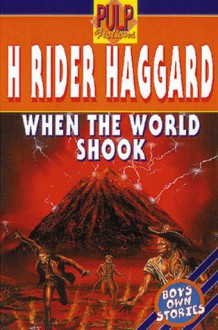 When the World Shook - H. Rider Haggard