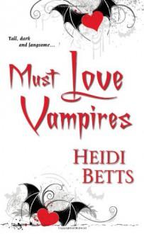 Must Love Vampires - Heidi Betts