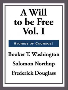 A Will to Be Free - Booker T Washington