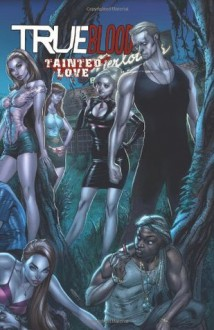 True Blood Volume 2: Tainted Love (True Blood (IDW)) - Michael McMillian, Joe Corroney, Marc Andreyko