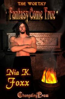 Fantasy Come True (The Worthy, #1) - Nia K. Foxx