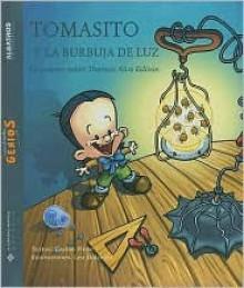 Tomas y la burbuja de luz (Pequenos Grandes Genios) (Spanish Edition) - Bolzico Pinto