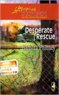 Desperate Rescue (Steeple Hill Love Inspired Suspense #70) - Barbara Phinney