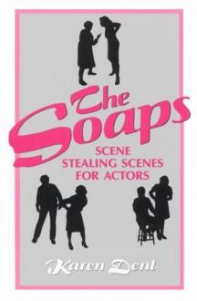 The Soaps: Scene Stealing Scenes For Actors - Karen Dent