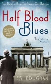 Half Blood Blues - Esi Edugyan
