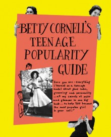 Betty Cornell�s Teen-Age Popularity Guide - Betty Cornell