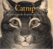 Catnip: Artful Felines from The Metropolitan Museum of Art - Chronicle Books