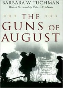 The Guns of August - Barbara W. Tuchman, Nadia May