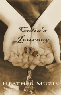Celia's Journey - Heather Muzik