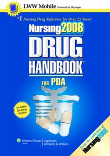 Nursing2008 Drug Handbook for PDA: Powered by Skyscape, Inc. - Lippincott Williams & Wilkins, Springhouse