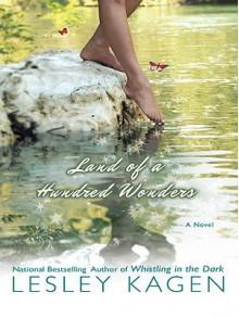 Land of a Hundred Wonders - Lesley Kagen